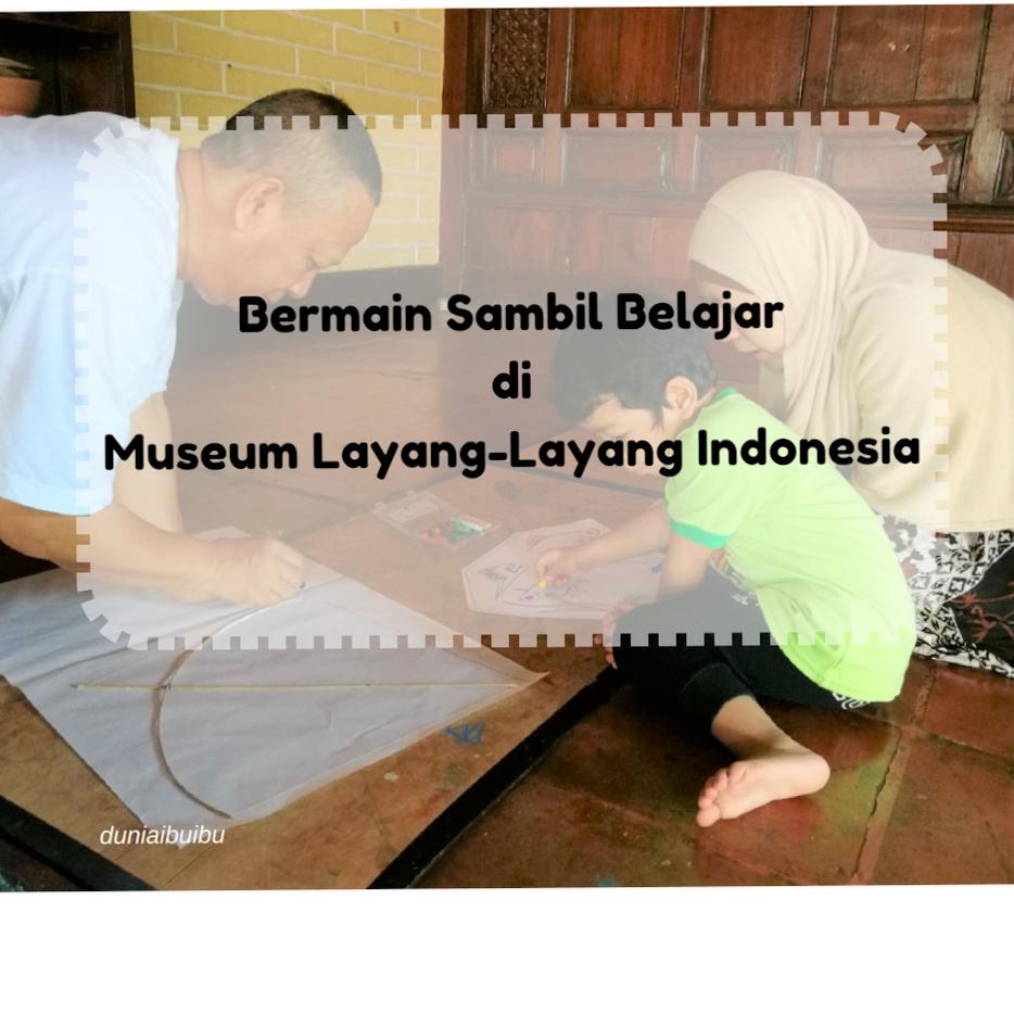 JAm buka museum layang-layang indonesia