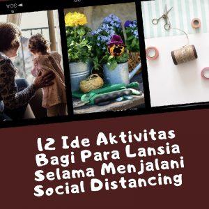 Ide aktivitas Lansia Saat Social Diatancing